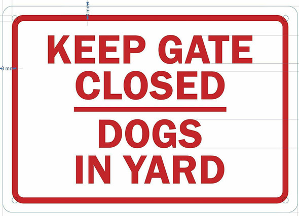 Keep Gates Closed Dogs in Yard  Signage