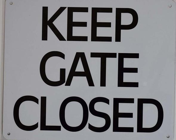 Keep GATE Door Closed  Signage -Sign