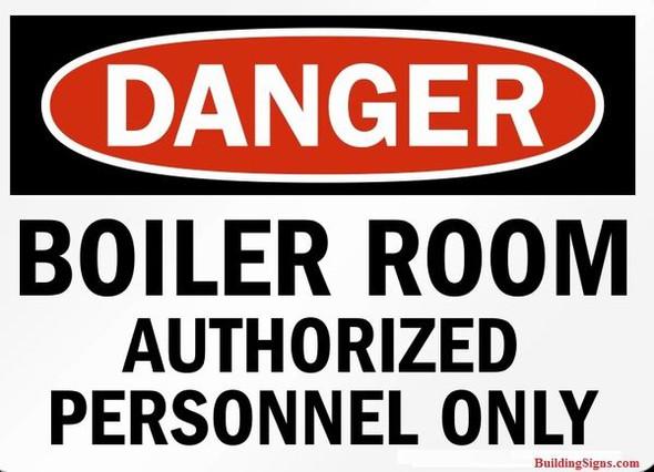 DANGER: BOILER ROOM  Signage