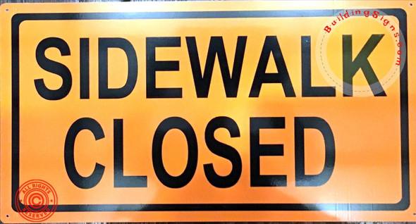 Sidewalk Closed Sign  Signage