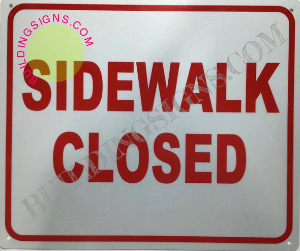 Sign Sidewalk Closed sign