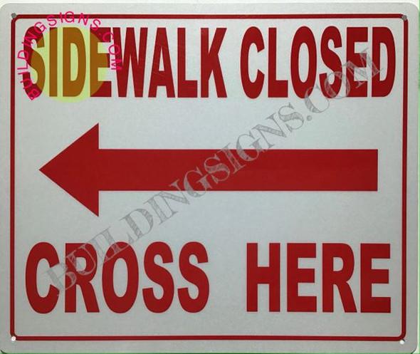 Sign Sidewalk Closed sign-cross here left arrow Reflective!!