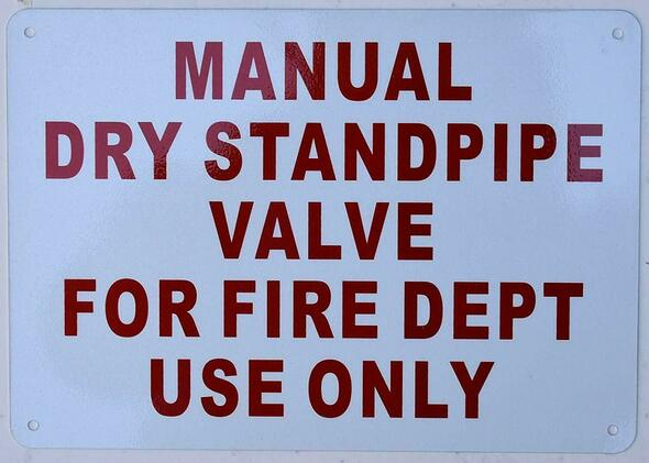 Manual Dry Standpipe Valve for FIRE DEPT. USE ONLY  Signage