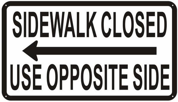 Sidewalk Closed sign USE OPPOSITE SIDE SIGN lef
