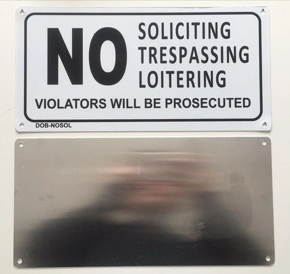NO SOLICITING TRESPASSING ,LOITERING VIOLATORS WILL BE PROSECUTED SIGNAGE