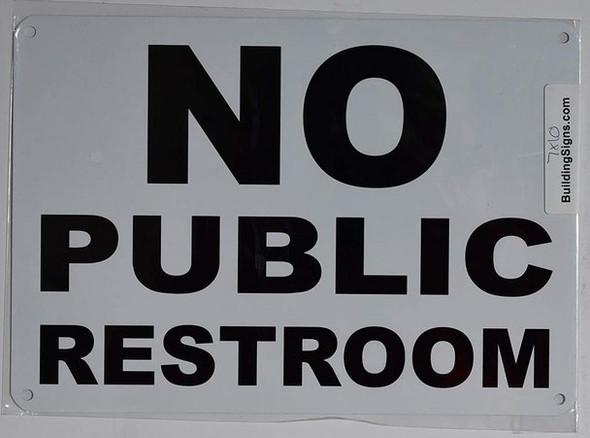 NO Public Restroom  Signage