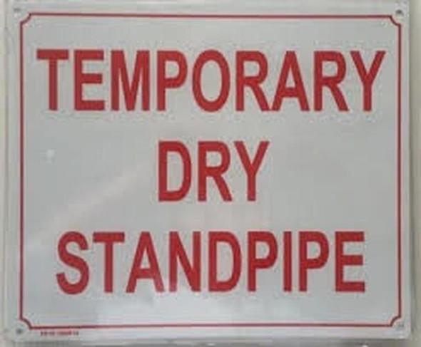 Temporary Dry Standpipe  Signage (White Background, minium 10x12 -Rust Free)