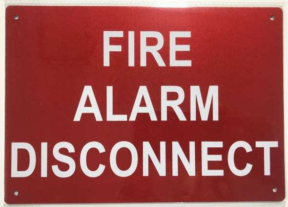 FIRE Alarm Disconnect  Signage (, Reflective !!!!!!! -  7X10)