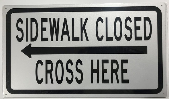SIDEWALK CLOSED, CROSS HERE  - left arrow
