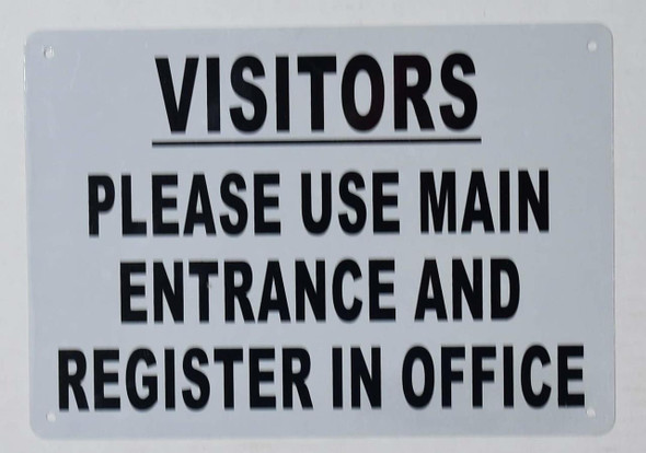 Visitors Please USE Main Entrance and Register in Office  Signage