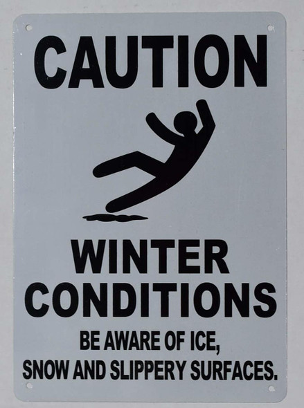 WINTER CONDITIONS BE AWARE OF ICE, SNOW AND SLIPPERY SURFACES  Signage.