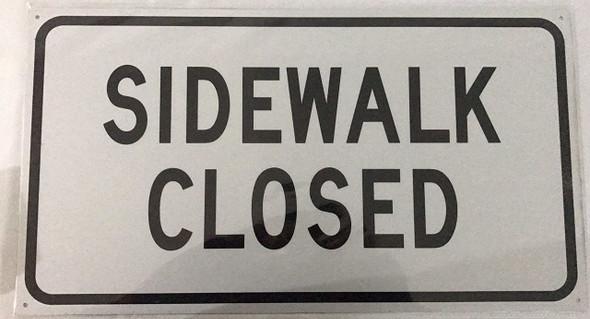 SIDEWALK CLOSED .