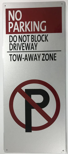 No Parking - Do Not Block Driveway, Tow Away Zone (with No Parking Symbol)  Signage,