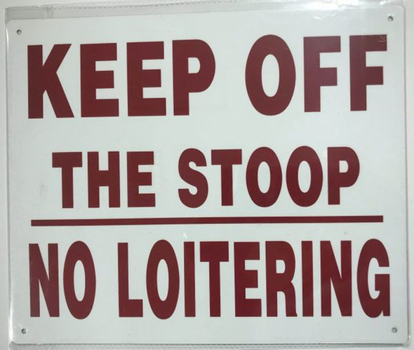 KEEP OFF THE STOOP NO LOITERING S