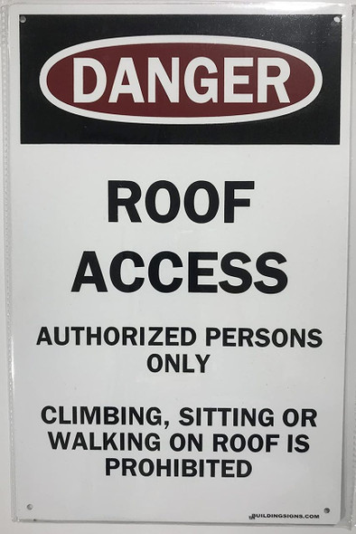 """""""ROOF ACCESS AUTHORIZED PERSONS ONLY CLIMBING, SITTING OR WALKING ON ROOF IS PROHIBITED  Signage"""