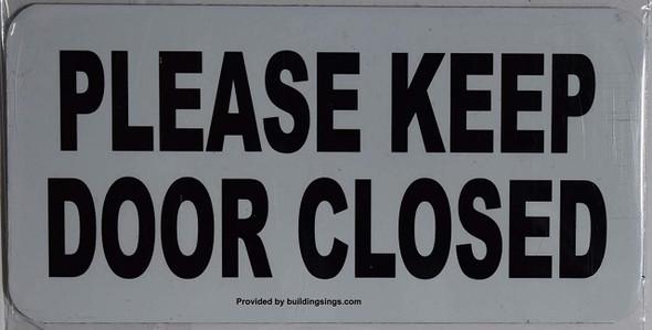 Please Keep Door Closed  Signage