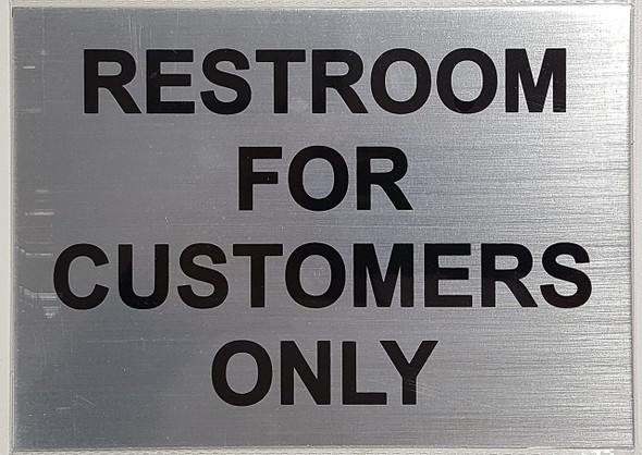 RESTROOM FOR CUSTOMERS ONLY sinage   Brush  sinage