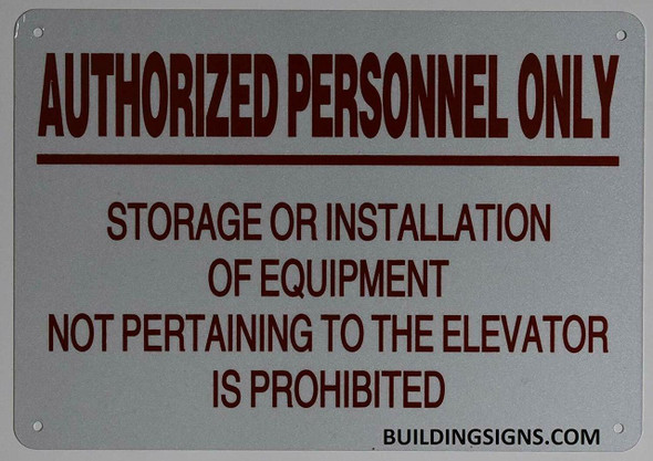 Authorized Personnel ONLY Storage OR Installation of Equipment NOT PERTAINING to The Elevator is Prohibited