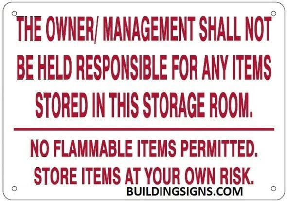 The Owner and Management Shall NOT BE HELD Responsible for Any Items STO in This Storage Room