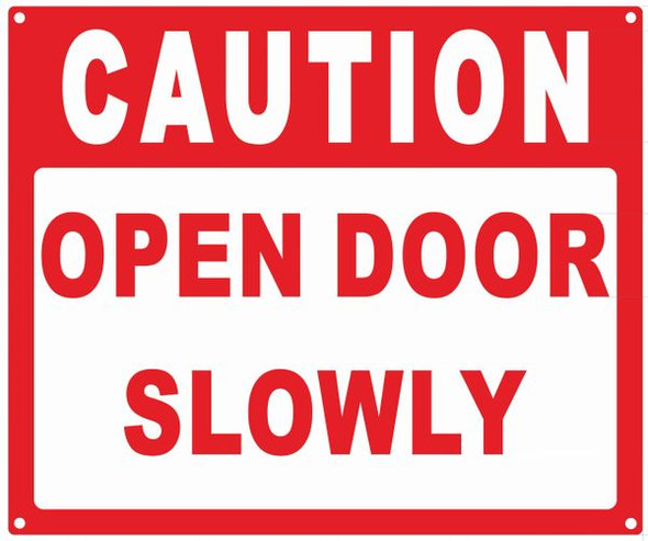 Caution Open Door Slowly  Signage, Engineer Grade Reflective   Signage