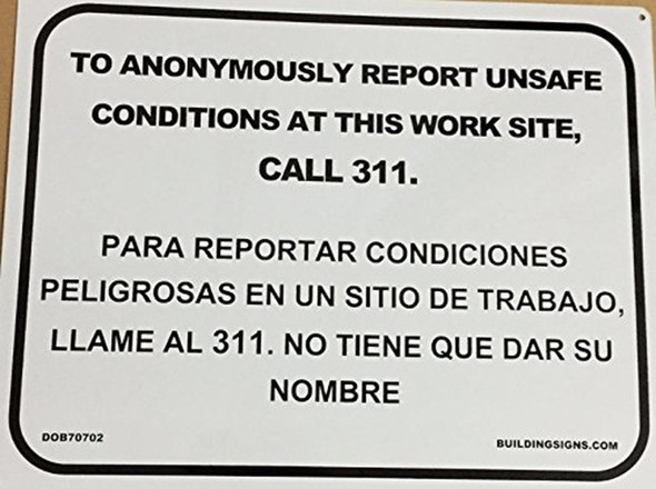 """minium Safety  Signage """"TO ANONYMOUSLY REPORT UNSAFE CONDITION AT THIS WORK SITE, CALL 311"""
