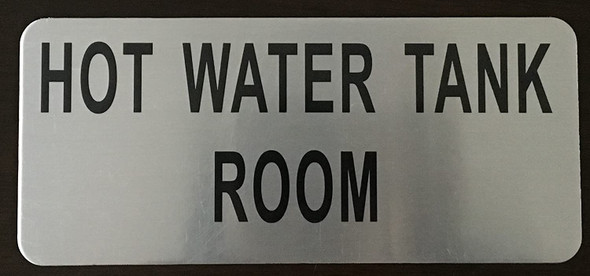 HOT WATER TANK ROOM  Signage