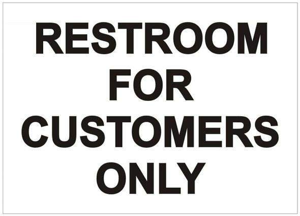 RESTROOM FOR CUSTOMER ONLY  Signage