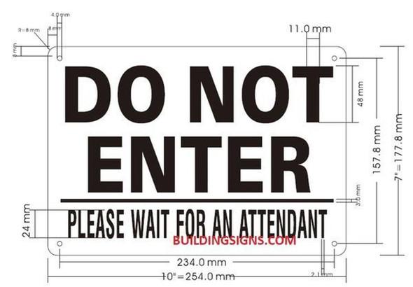 DO NOT Enter Please Wait for Attendant