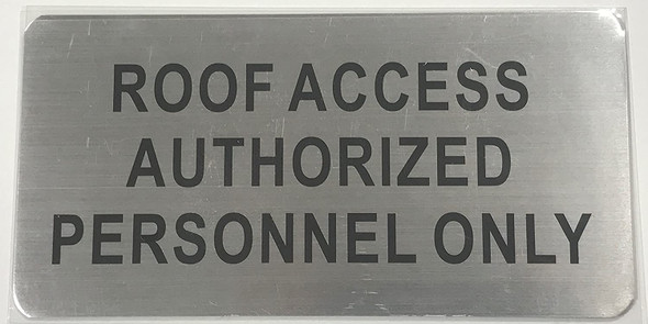 ROOF Access Authorized Personal ONLY  Signage