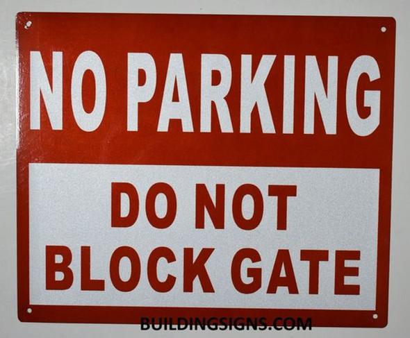 NO Parking DO NOT Block GATE  Signage