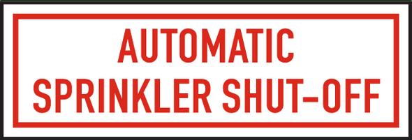 Automatic Sprinkler Shut-Off  Signage ,