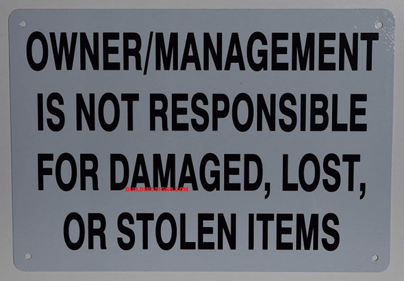 Owner is NOT Responsible for Damaged Lost OR Stolen Items sinage