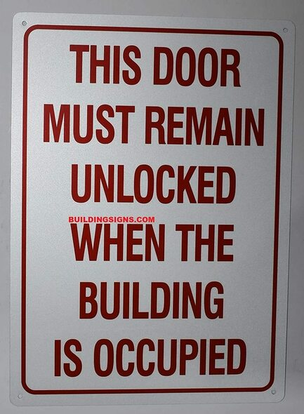 This Door Remain Unlocked When The Building is Occupied sinage Engineer Grade Reflective  sinage