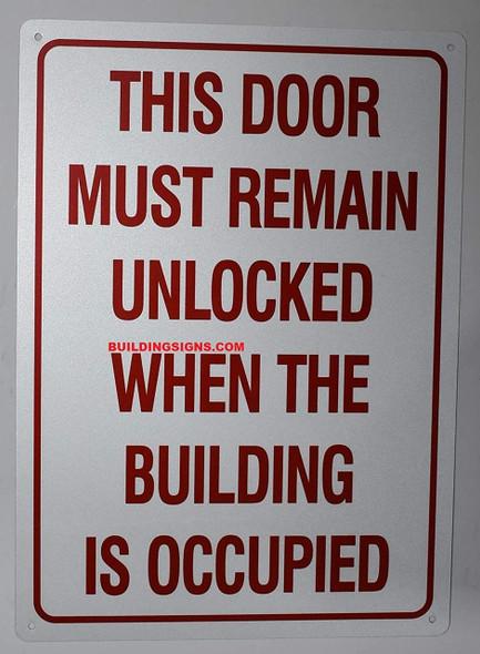This Door Remain Unlocked When The Building is Occupied , Engineer Grade Reflective