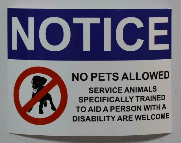 Notice: NO Pets Allowed Service Animals SPECIFICALLY Trained to AID Person with Disability are Welcome Sticker Signage