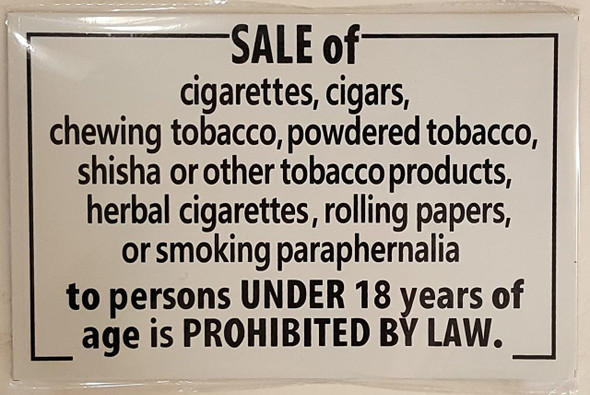 SALE OF CIGARETTES PROHIBITED UNDER 18 YEARS OF AGE  Signage