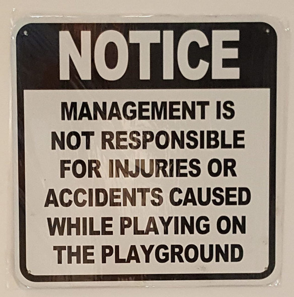 MANAGEMENT IS NOT RESPONSIBLE FOR INJURIES OR ACCIDENTS CAUSED WHILE ON THE PLAYGROUND  Signage