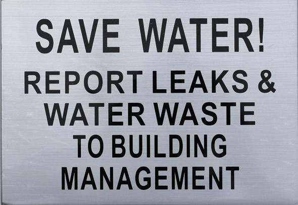 Save Water Report LEAKS & Water Waste to Building Management  Signage