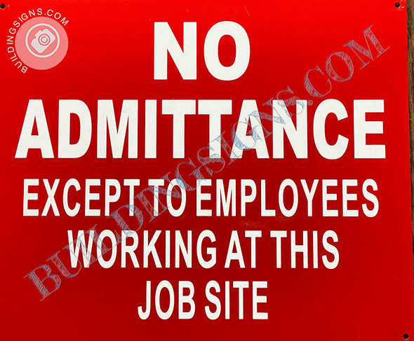 Sign No Admittance Except to Employees Working at This Job site -Construction site