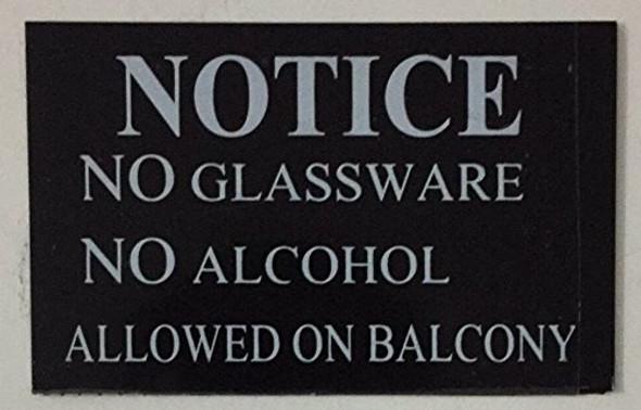 NOTICE NO GLASSWARE NO ALCOHOL ALLOWED ON BALCONY  Signage