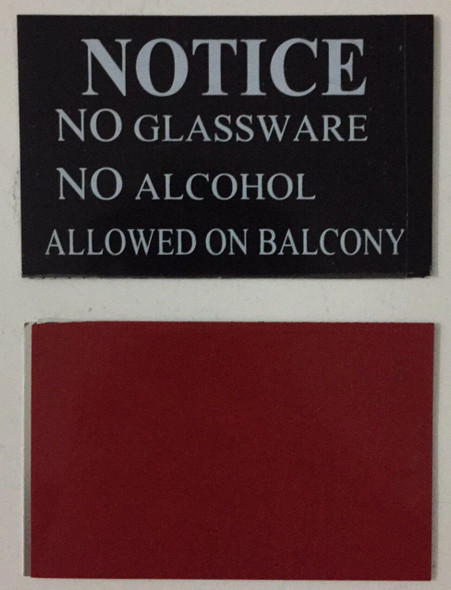 NO GLASSWARE NO ALCOHOL ALLOWED ON BALCONY -NOTICE