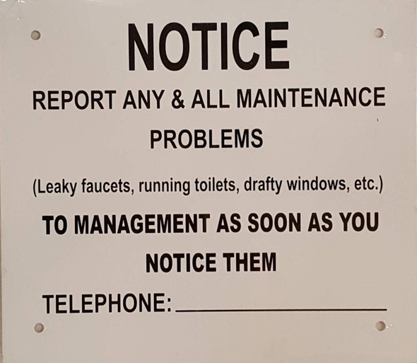 Notice REPORTT All MAINTAINANCE Problem to - REPROT Leak Signage