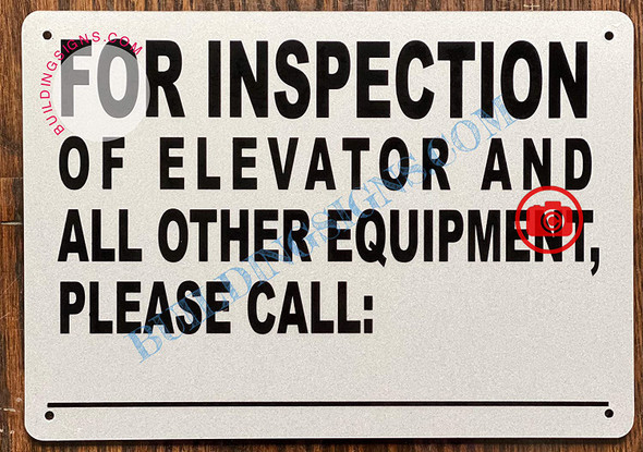 For Inspection of Elevator and All Other Equipment Please Call_ Sign