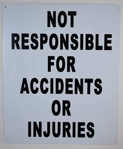 Not Responsible for Accidents Or Injuries Sign