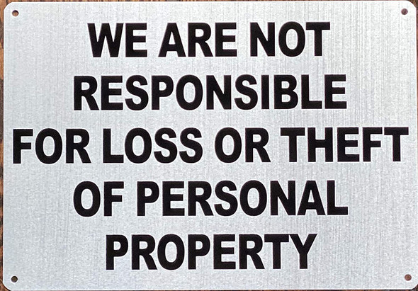 WE are NOT Responsible for for Loss OR Theft of Personal Property Sign