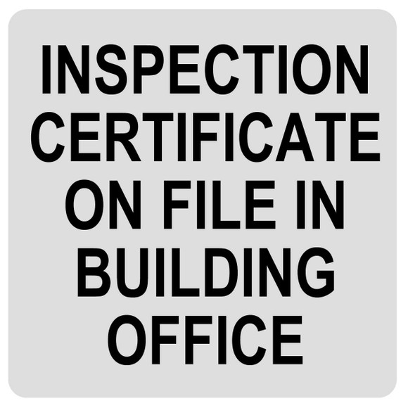 Inspection Certificate on File in Building Office Sign