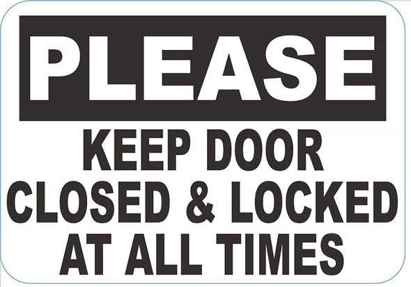Please Keep Door Closed and Locked at All Times Sign