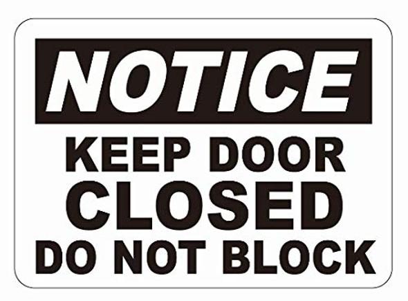 Notice Keep Door Closed - DO NOT Block Sticker