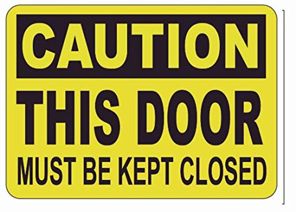 Caution: This Door Must BE Kept Closed Label Decal Sticker Sign