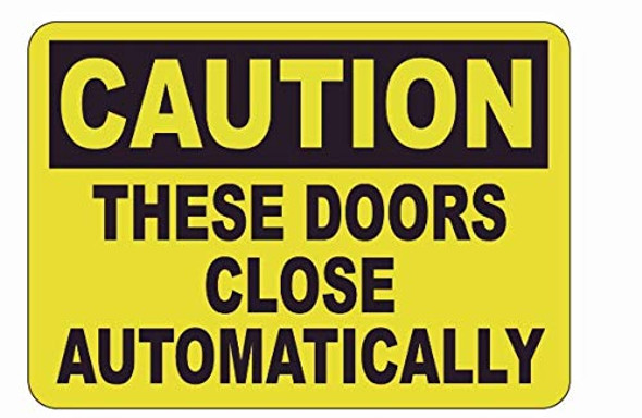 Caution: These Doors Close Automatically Label Decal Sticker  Singange